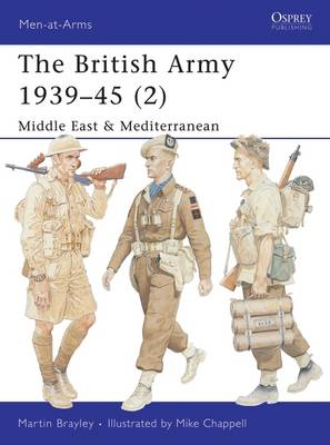 The British Army 1939-1945: North Africa and Italy Pt. 2 - Men-at-Arms No. 368 (Paperback)