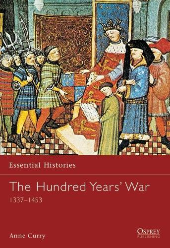 The Hundred Years' War - Essential Histories (Paperback)