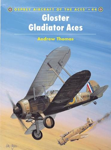 Gloster Gladiator Aces - Osprey Aircraft of the Aces S. No.44 (Paperback)