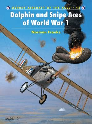 Dolphin and Snipe Aces of World War I - Osprey Aircraft of the Aces S. No. 48 (Paperback)