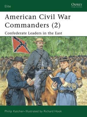 American Civil War Commanders: Confederate Leaders in the East Pt.2 - Elite No.88 (Paperback)