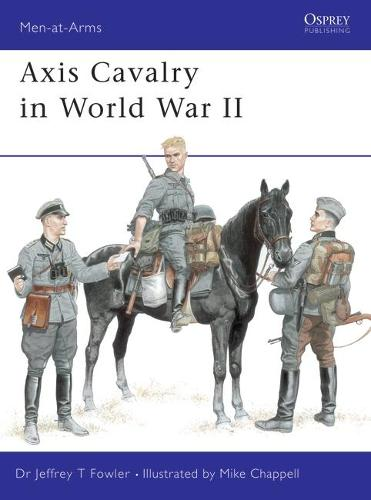 Axis Cavalry in World War II - Men-at-Arms No. 361 (Paperback)
