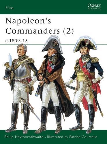 Napoleon's Commanders: v.2 - Elite No.83 (Paperback)