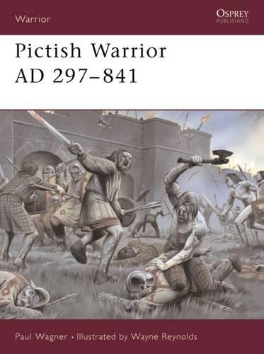 Pictish Warrior AD 297-841 - Warrior S. No. 50 (Paperback)