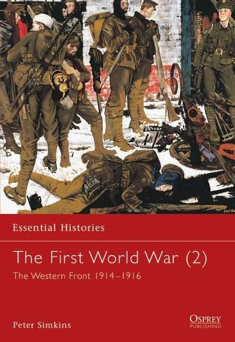 The First World War: Western Front 1914-1916 - Essential Histories (Paperback)