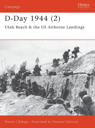 D-Day 1944: Utah Beah and US Airborne Landings Pt.2 - Osprey Campaign S. No.104 (Paperback)