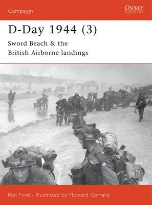 D-Day 1944: Sword Beach and British Airborne Landings Pt.3 - Osprey Campaign S. No.105 (Paperback)