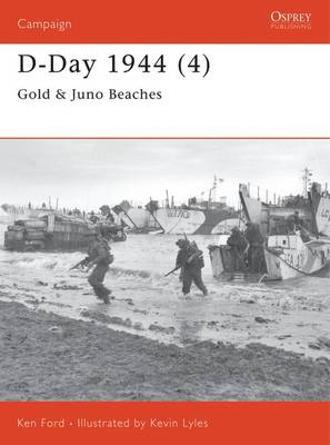 D-Day 1944: Gold and Juno Beaches Pt.4 - Osprey Campaign S. No.112 (Paperback)