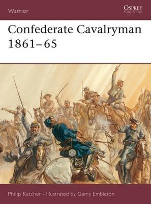 Confederate Cavalryman: 1861-1865 - Warrior S. No.54 (Paperback)