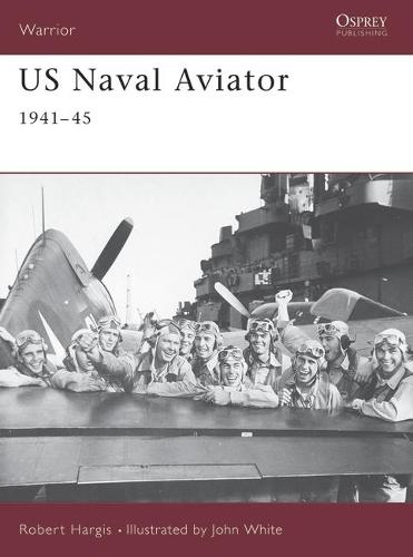 US Naval Aviator 1941-1945 - Warrior S. No. 52 (Paperback)