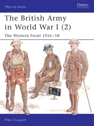 The British Army in World War I (2): The Western Front 1916-18 - Men-at-Arms (Paperback)