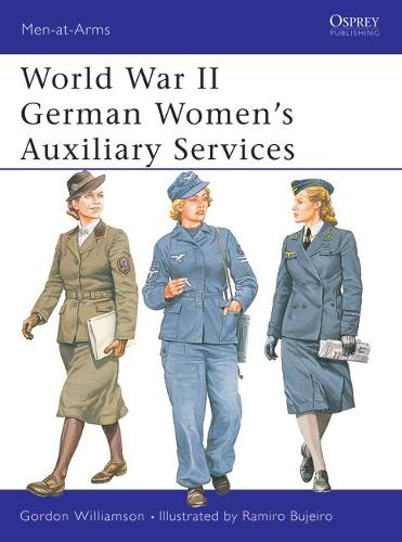World War II German Women's Auxiliary Services - Men-at-Arms No. 393 (Paperback)