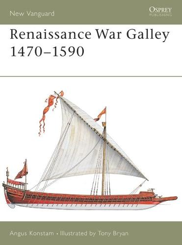 Renaissance War Galley 1470-1590 (Paperback)