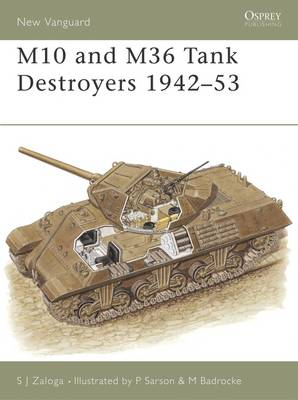 The M10 and M36 Tank Destroyers 1942-52 - New Vanguard No.57 (Paperback)