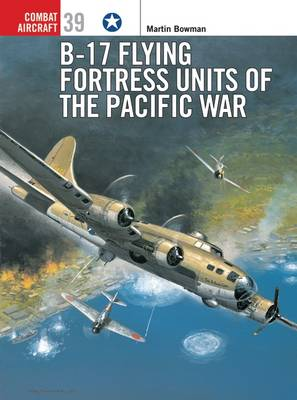 B-17 Flying Fortress Units of the Pacific War - Osprey Combat Aircraft 39 (Paperback)