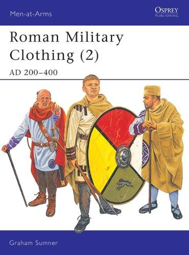 Roman Military Clothing: AD 200-400 v. 2 - Men-at-Arms No. 390 (Paperback)