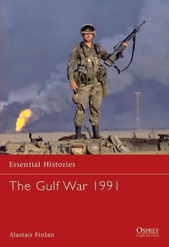 The Gulf War 1991 - Essential Histories 55 (Paperback)