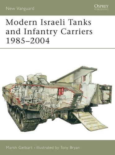 Modern Israeli Tanks and Infantry Carriers 1985 - 2004 - New Vanguard 93 (Paperback)