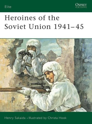 Heroines of the Soviet Union 1941-45 - Elite No. 90 (Paperback)