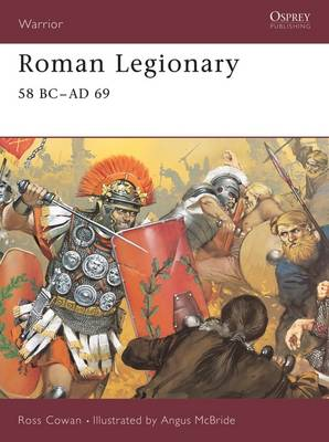 Roman Legionary: 58 BC - AD 69 - Warrior S. No. 71 (Paperback)