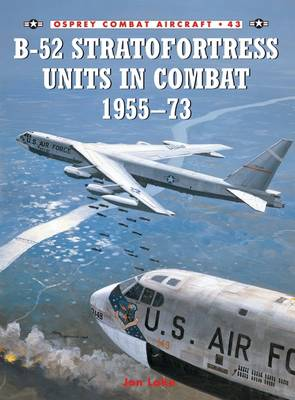 B-52 Stratofortress Units 1955-73 - Combat Aircraft 43 (Paperback)