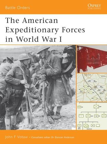 The American Expeditionary Forces in World War I - Battle Orders S. No. 6 (Paperback)