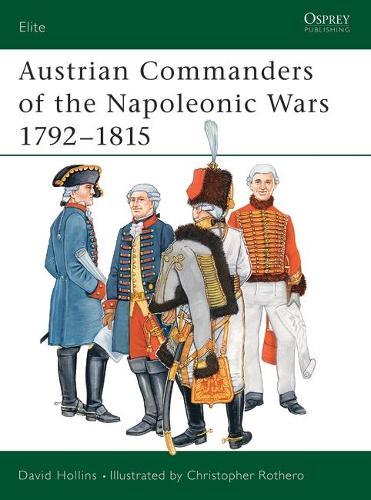 Austrian Commanders of the Napoleonic Wars - Elite No. 101 (Paperback)