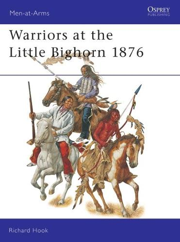 Warriors at the Little Big Horn 1876 - Men-at-Arms 408 (Paperback)