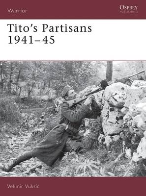 Tito's Partisans 1941-45 - Warrior S. No. 73 (Paperback)