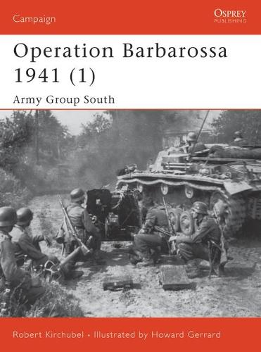 Operation Barbarossa 1941: Army Group South Pt. 1 - Osprey Campaign S. No. 129 (Paperback)