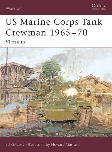 US Marine Corps Tank Crewman 1965-70: Vietnam - Warrior No. 90 (Paperback)