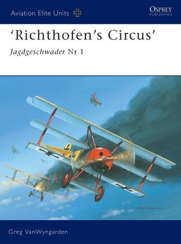Richthofen's Flying Circus: Jagdgeschwader Nr I - Aviation Elite Units No. 16 (Paperback)