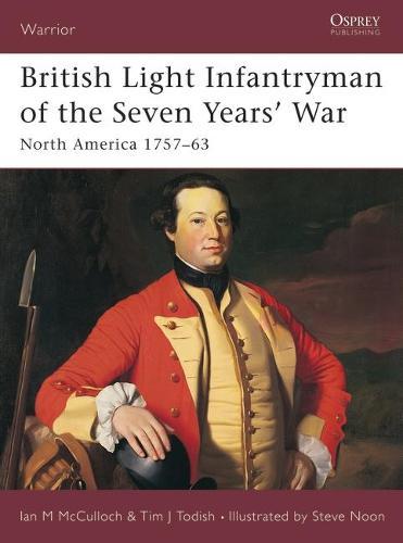 British Light Infantryman of the Seven Years' War: North America 1757-63 - Warrior (Paperback)