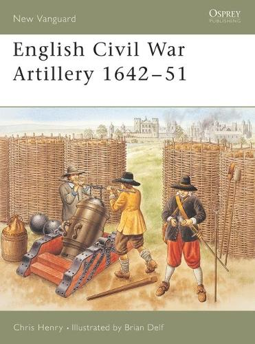 English Civil War Artillery, 1642-1651 - New Vanguard No.108 (Paperback)