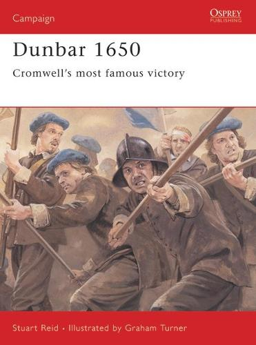 Dunbar 1650: Cromwell's Most Famous Victory - Campaign No. 142 (Paperback)