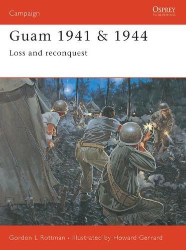 Guam 1941/1944: Loss and Reconquest - Campaign 139 (Paperback)