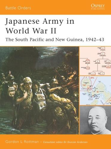 Japanese Army in World War II: The South Pacific and New Guinea, 1942-43 - Battle Orders S. No. 14 (Paperback)