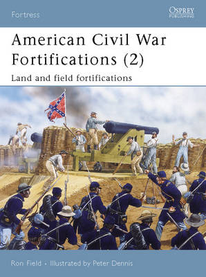 American Civil War Fortifications: Bk. 2: Land and Field Fortifications - Fortress No. 38 (Paperback)