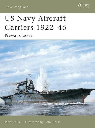 US Navy Aircraft Carriers 1922-45: Pre-war Classes - New Vanguard No. 114 (Paperback)