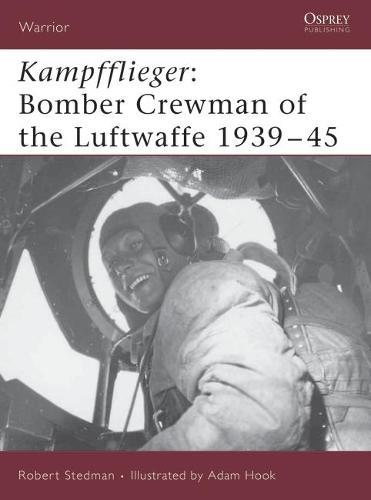 Kampfflieger: Bomber Crewman of the Luftwaffe 1939-45 - Warrior No. 99 (Paperback)