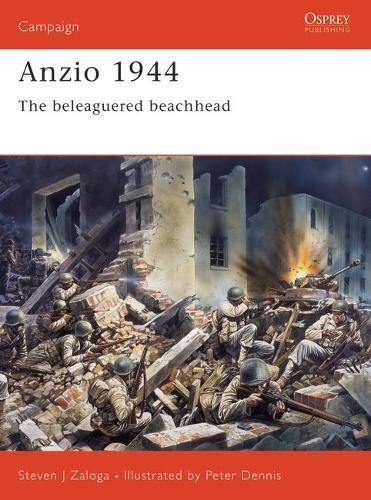 Anzio 1944: The Beleaguered Beachhead - Campaign No.115 (Paperback)