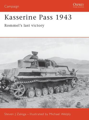 Kasserine Pass 1943: Rommel's Last Victory - Campaign No.152 (Paperback)