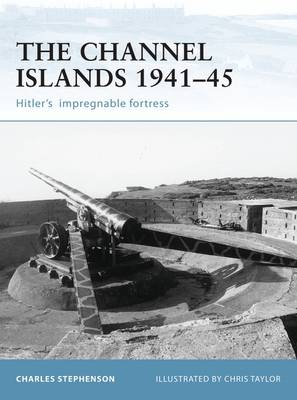 Fortifications of the Channel Islands 1941-45: Hitler's Impregnable Fortress - Fortress No. 41 (Paperback)