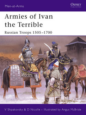 Armies of Ivan the Terrible: Russian Armies 1505-c.1700 - Men-at-Arms No. 427 (Paperback)