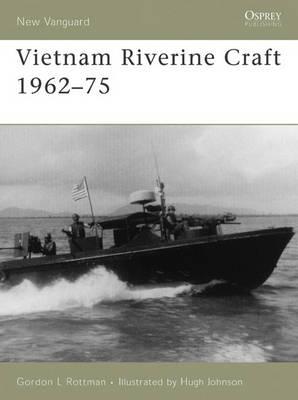 Vietnam Riverine Craft 1962-75 - New Vanguard No. 128 (Paperback)