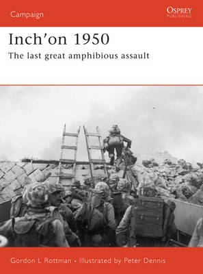 Inch'on 1950: The Last Great Amphibious Assault - Campaign No. 162 (Paperback)