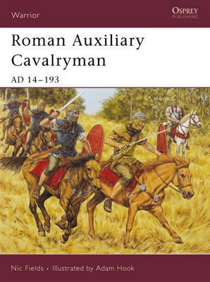 Roman Auxiliary Cavalryman: AD 14-193 - Warrior No. 101 (Paperback)