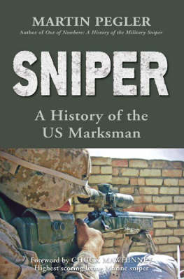 Sniper: A History of the US Marksman - General Military (Hardback)