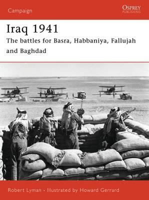 Iraq 1941: The Battles for Basra, Habbaniya, Fallujah and Baghdad - Campaign No. 165 (Paperback)