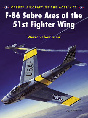 F-86 Sabre Aces of the 51st Fighter Wing - Aircraft of the Aces No. 70 (Paperback)